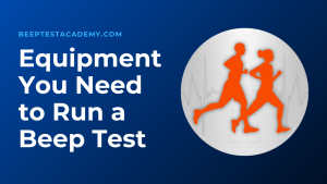 What Equipment Do I Need For The Beep Test?