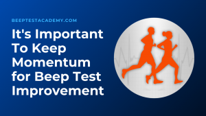 The Importance of Momentum in Beep Test Training
